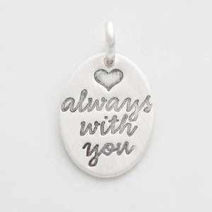 'Always With You' Charm