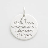 'She Shall Have Music Wherever She Goes' Charm