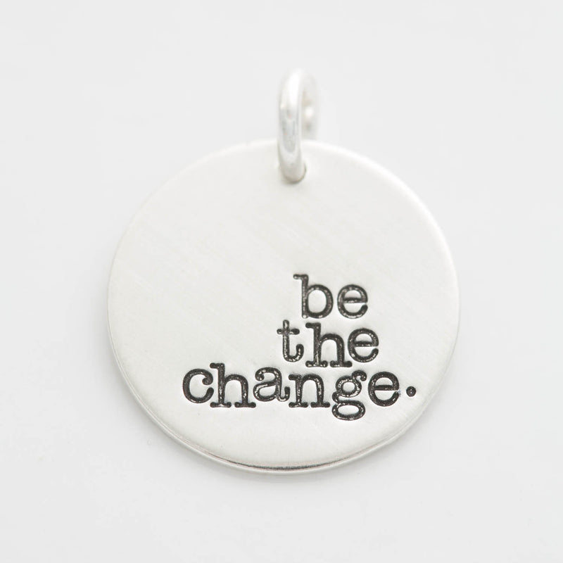 'Be the Change' Charm