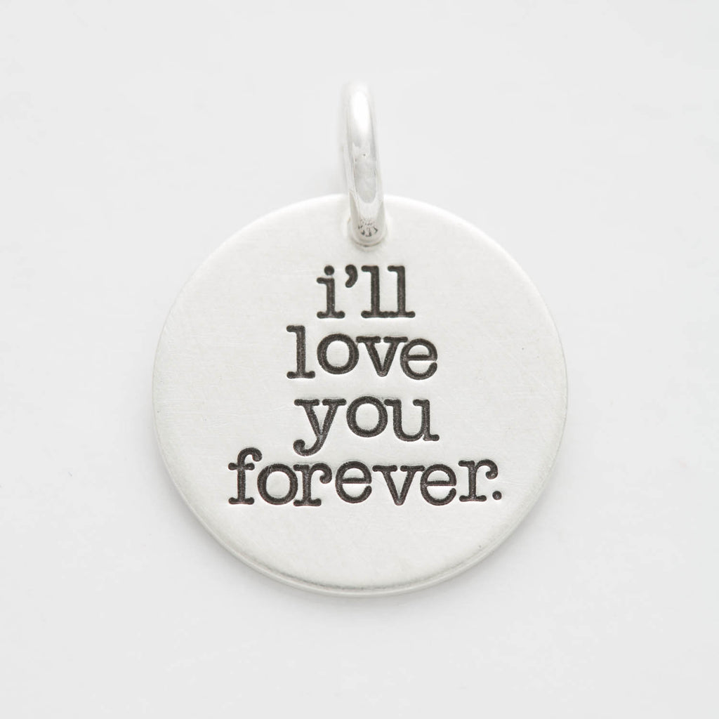 'I'll Love You Forever' Charm