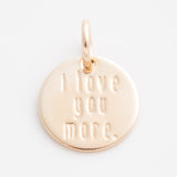 'I Love You More' Tiny Charm