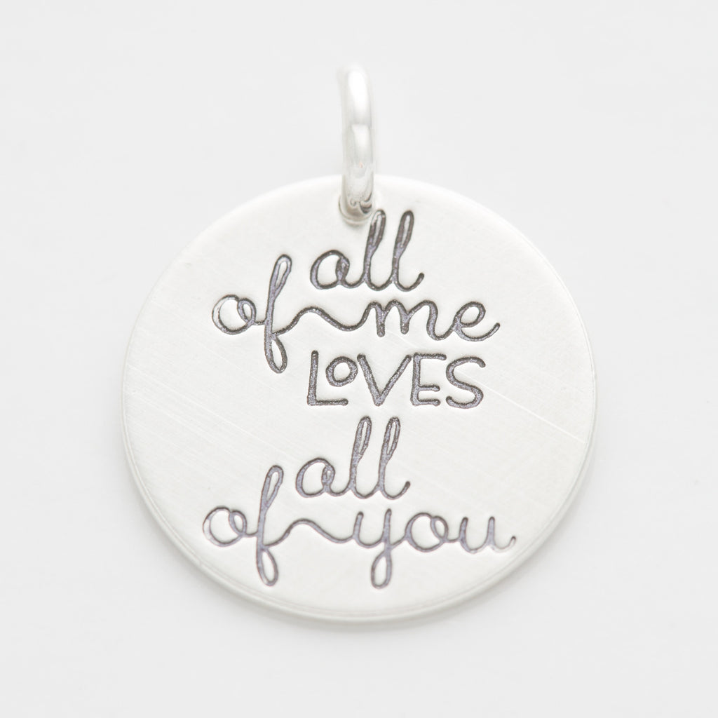 'All of Me Loves All of You' Charm