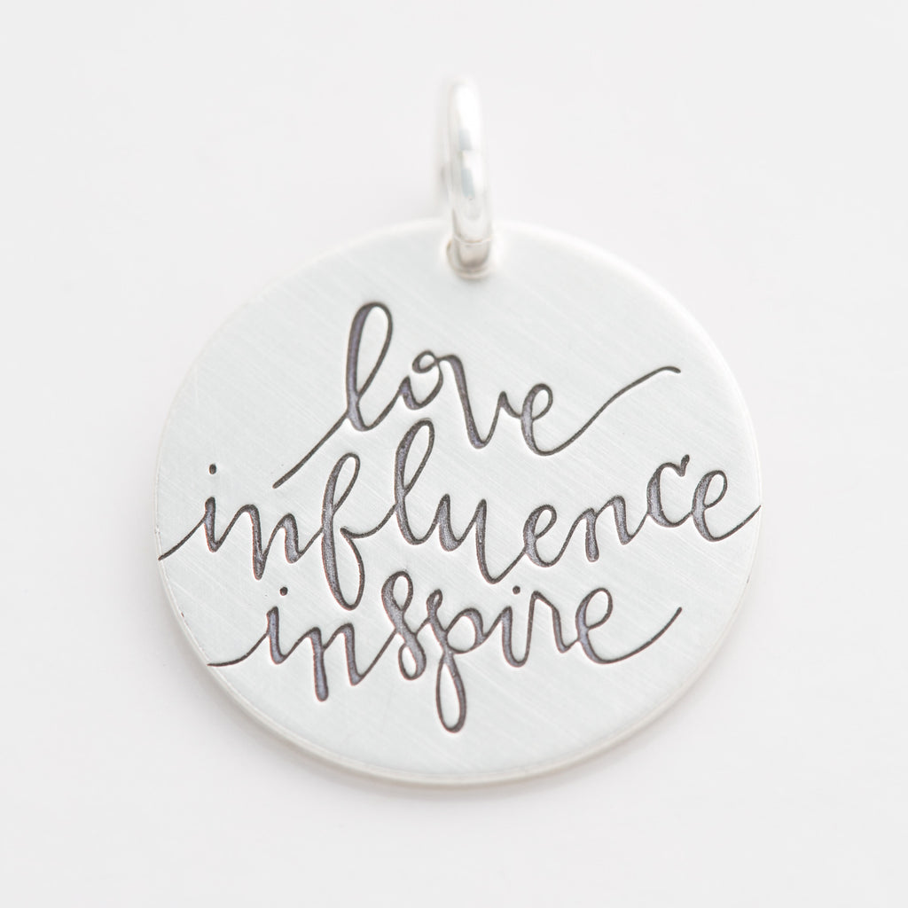 'Love, Influence, Inspire' Charm