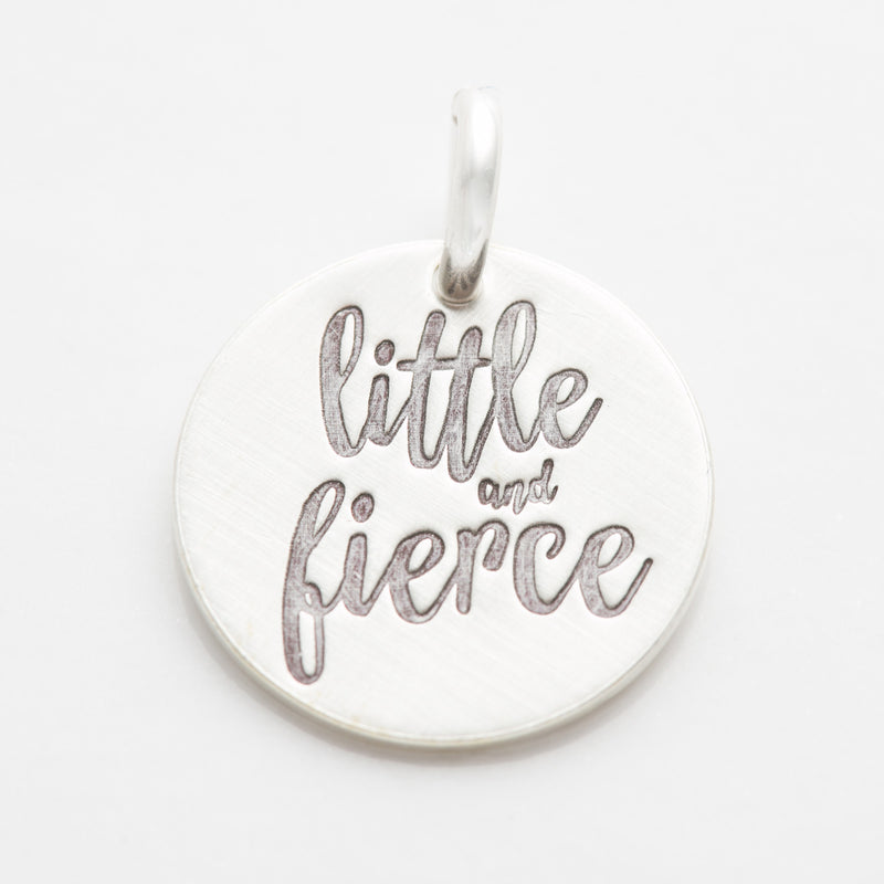 'Little and Fierce' Charm