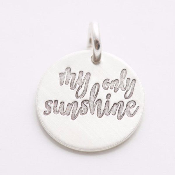 'My Only Sunshine' Charm