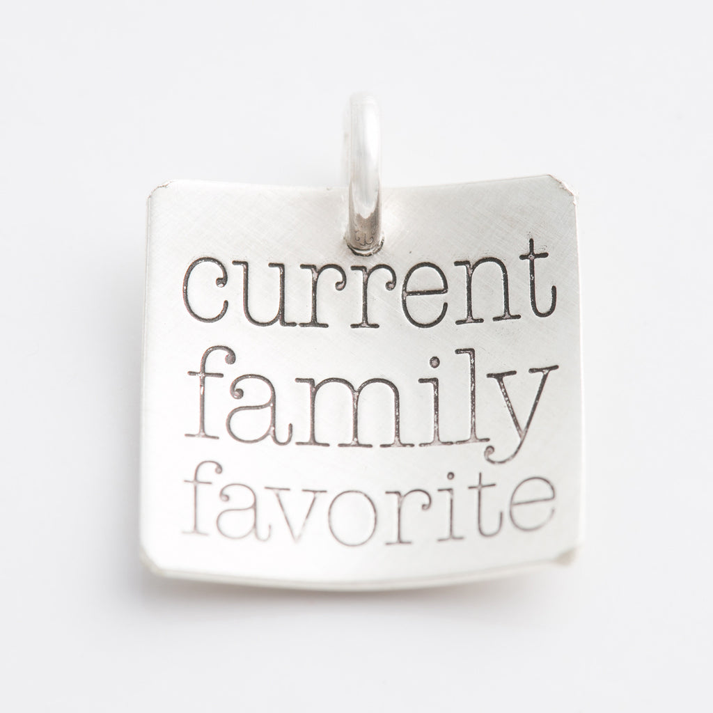 'Current Family Favorite' Charm