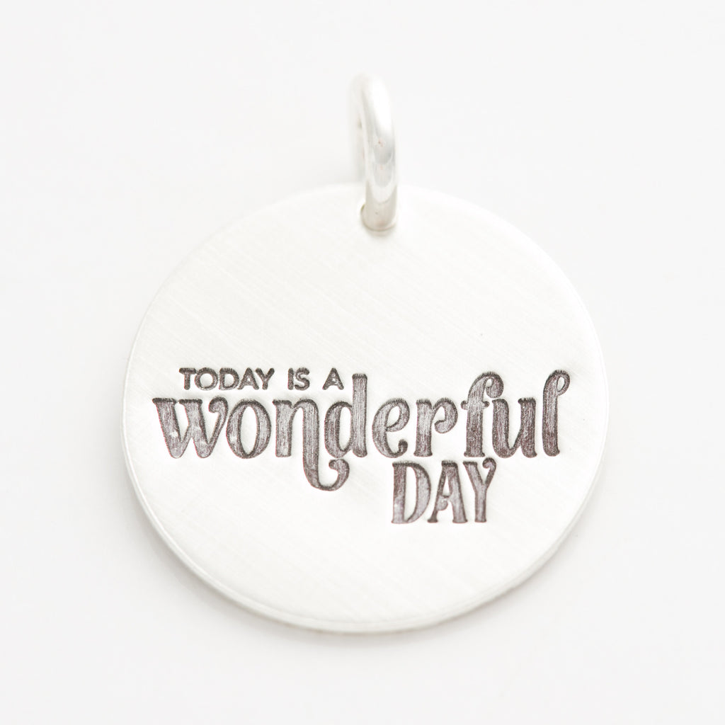 'Today is a Wonderful Day' Charm