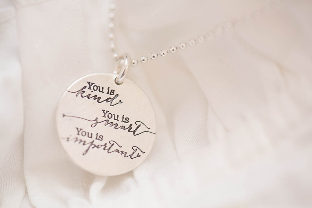 'You is Kind, You is Smart, You is Important' Charm