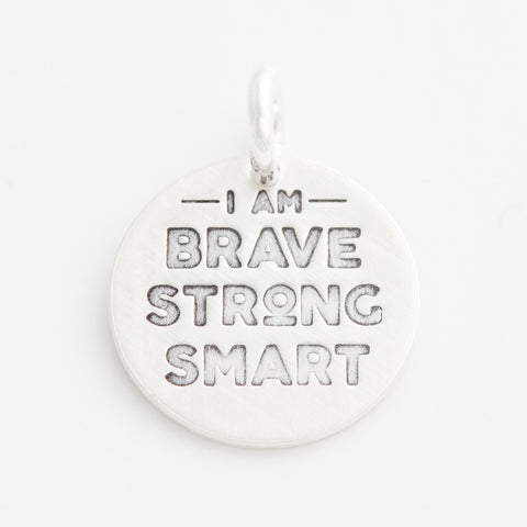 'I am Brave Strong Smart' Charm