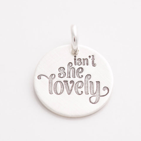 'Isn't She Lovely' Charm