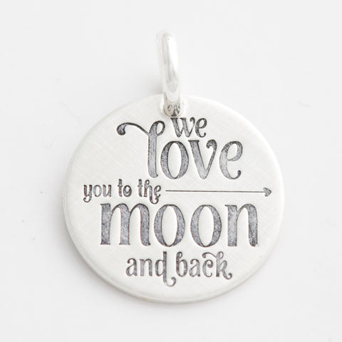 'We Love You to the Moon and Back' Charm