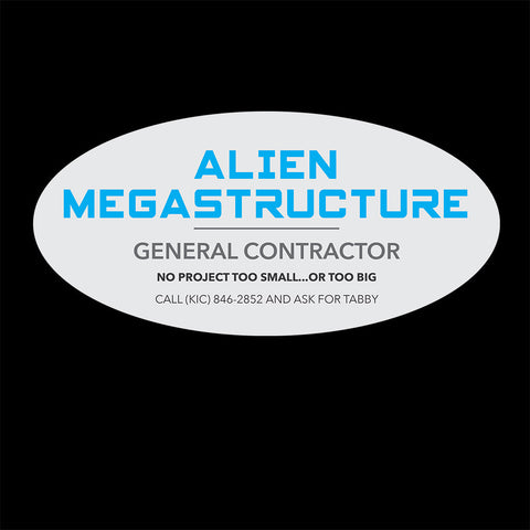 Alien Megastructure General Contractor (No project too small or too big)
