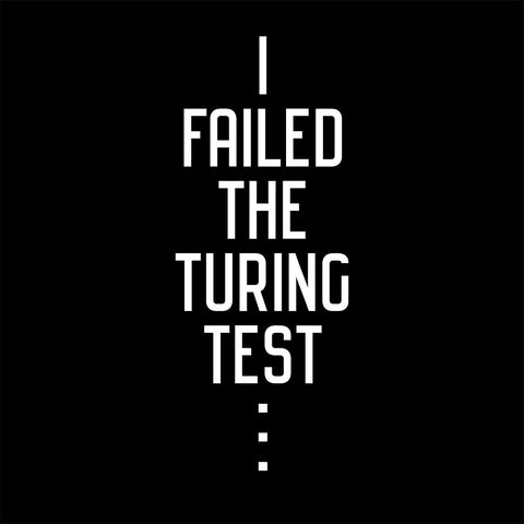 I Failed the Turing Test (Reverse)