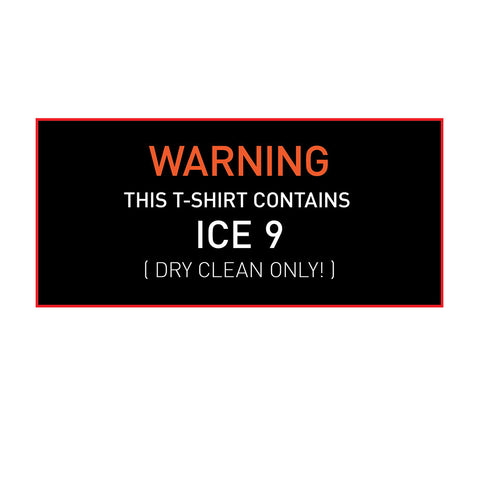 Warning: Contains ICE 9 (dry clean only)