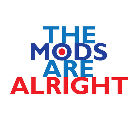 The Mods Are Alright