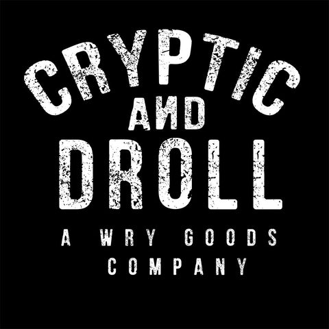 Cryptic and Droll- a wry goods company