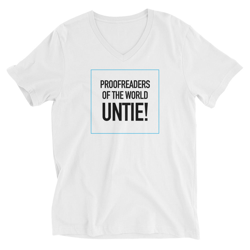 PROOFREADERS OF THE WORLD UNTIE! V-neck