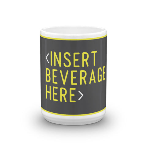 INSERT BEVERAGE HERE: The Coffee Mug