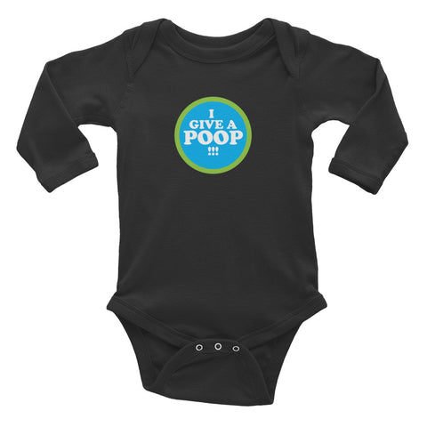 I Give a Poop: Infant Long Sleeve Bodysuit