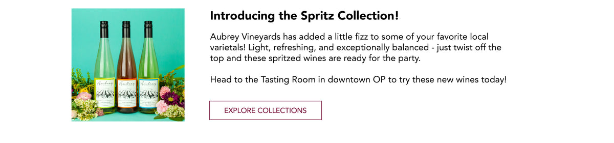 """Happenings: Introducing the Spritz Collection! AV has added a little fizz to some of your favorite local varietals. Light, refreshing, and exceptionally balanced - just twist off the top and these spritzed wines are ready for the party."""