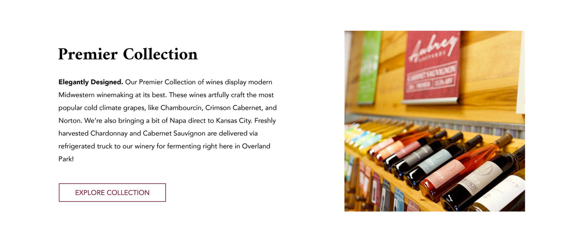 "A long row of wines in the AV tasting room. Text next to the image reads, ""Premier Collection. Our Premier Collection of wines display modern Midwestern winemaking at its best. These wines artfully craft the most popular cold climate grapes."""