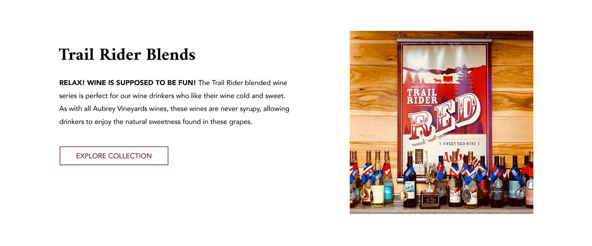 "A shelf of wine bottles and awards. Text next to image reads, ""Trail Rider Blends. The Trail Rider blended wine series is perfect for our wine drinkers who like their wine cold and sweet. As with all AV wines, these wines are never syrupy."