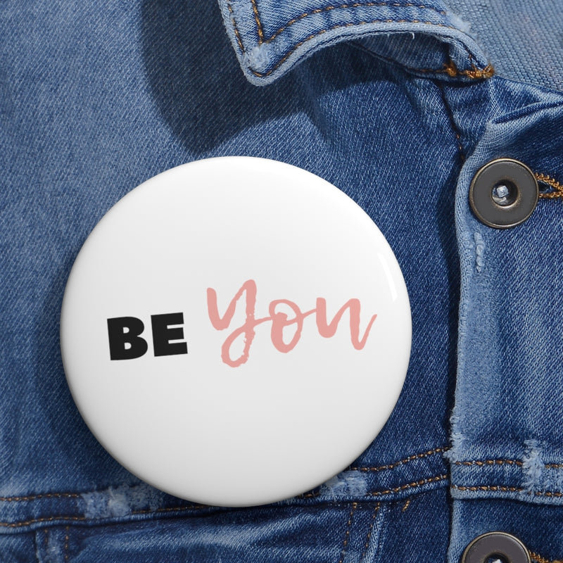 Be You - Custom Pin Buttons