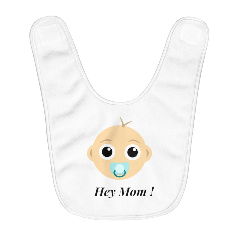 Hey Mom ! Fleece Baby Bib