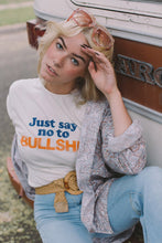 Load image into Gallery viewer, Jusy Say No to Bullshit Tee - The Bearded Gypsy Vintage Co.
