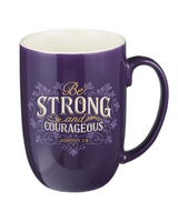 Be Strong and Courageous Ceramic Mug - Joshua 1:9 Mug