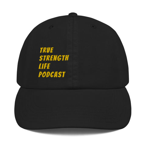 True Strength Life Podcast Champion Dad Hat