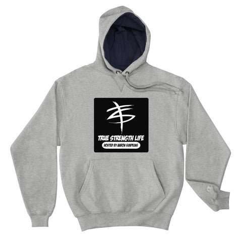 True Strength Life Podcast Champion Hoodie