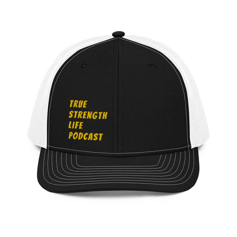 True Strength Life Podcast Embroidered Trucker Hat