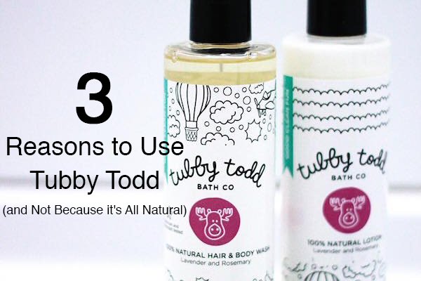 3 Reasons to Use Tubby Todd (and Not Because it's All Natural)