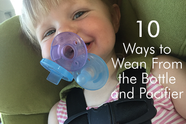 10 Ways to Wean your Child from the Bottle and Pacifier