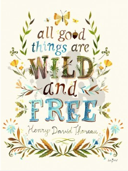 All Good Things Are Wild and Free Print