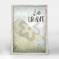 """""""be brave"""" wall hanging"""