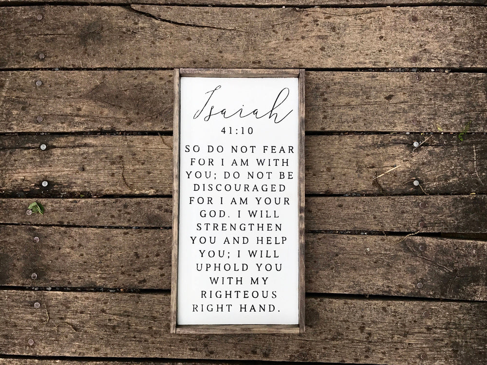 Isaiah 41:10 Modern Farmhouse Sign