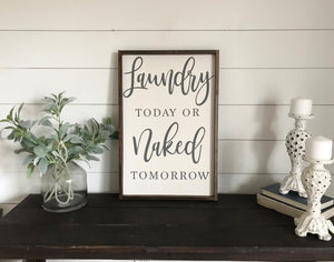 Laundry Today Naked Tomorrow Modern Farmhouse Sign
