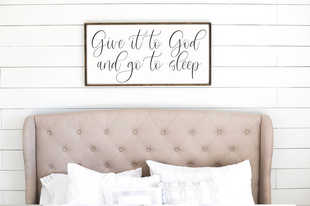 Give it to God and go to sleep Sign | Above the bed Sign | Christian Wall Decor | Farmhouse Bedroom Decor