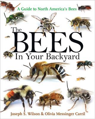 Bees in Your Backyard: A Guide to North America's Bees