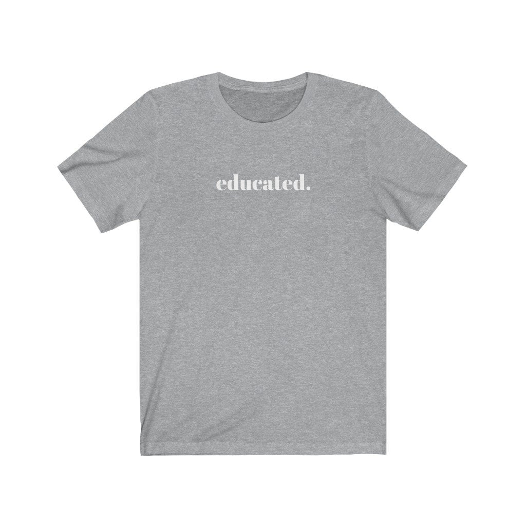 Educated T-Shirt