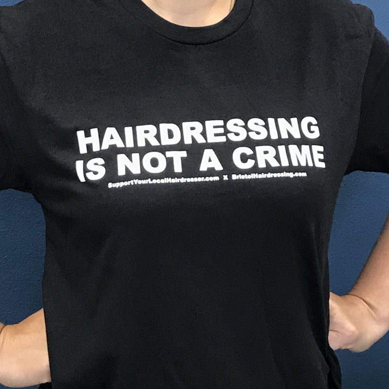 Hairdressing Is Not A Crime - Unisex T-Shirt