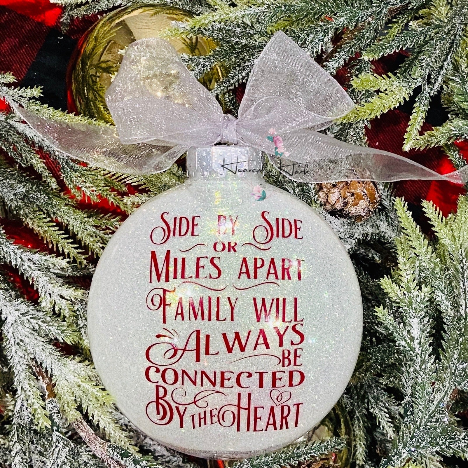 Glitter Ornament - Miles Apart, Family will always be connected by the heart