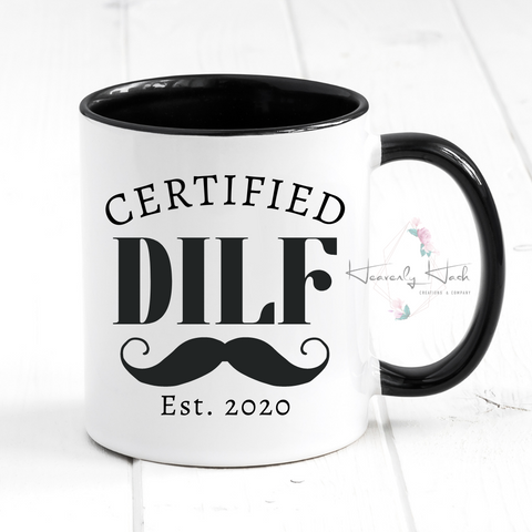 "Custom Year Certified ""DILF"" 11oz Mug"