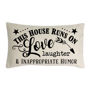 'This House Runs on Love, Laughter & Inappropriate Humor' Lumbar pillow