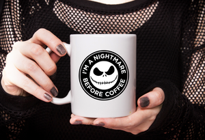 Fun Coffee Mug - I'M A NIGHTMARE BEFORE COFFEE