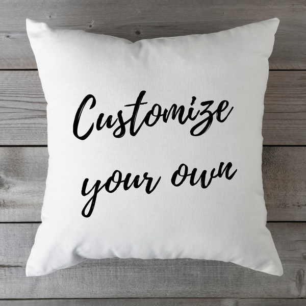 Customize Your Own Throw Pillow