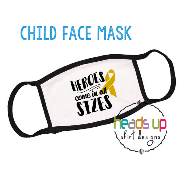 Childhood cancer facemask heroes come in all sizes go gold gold ribbon covid coronavirus facemask face mask washable reusable best seller comfortable ringspun cotton hospital stay fundraiser support facemask black white school boy girl kids youth toddler cancer fighter september