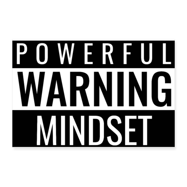 Warning: Powerful Mindset Poster - white